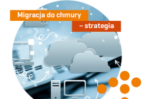 Migracja do chmury – strategia