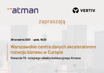 Atman i Vertiv zapraszają na spotkanie z okazji otwarcia obiektu F6